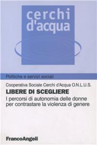 Libro libere di scegliere Cerchi d'acqua di Franco Angeli